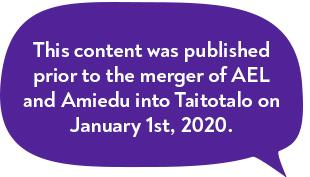 This content was published prior to the merger of AEL and Amiedu into Taitotalo on January 1st, 2020.